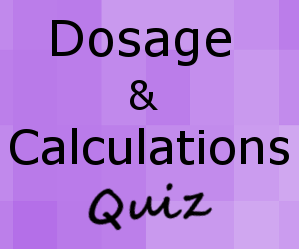 Dosage Calculations Quiz Oral Medications for Nursing Students & Nurses