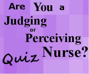 Judging vs Perceiving quiz, judger vs perceiver test, nursing