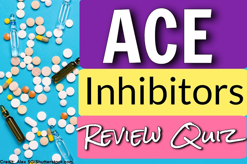 ACE Inhibitors NCLEX Questions