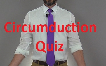 circumduction quiz, anatomy, body movement terms