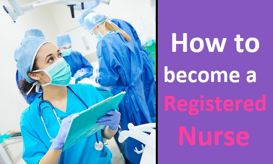 how to become a registered nurse, how to become an rn, become an rn, nursing
